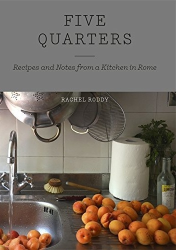 Okładka książki five quarters: recipes and notes from a kitchen in rome