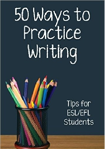 Okladka ksiazki fifty ways to practice writing tips for esl efl students
