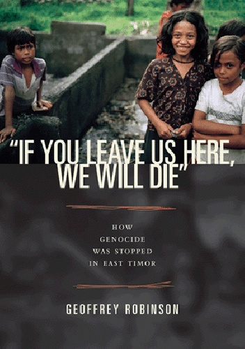 Okladka ksiazki if you leave us here we will die how genocide was stopped in east timor