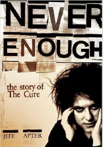 Okladka ksiazki never enough the story of the cure