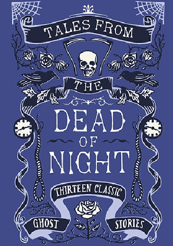 Okladka ksiazki tales from the dead of night thirteen classic ghost stories